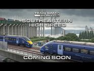Train Sim World 2- Southeastern High Speed - Coming Soon