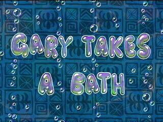 Gary Takes a Bath