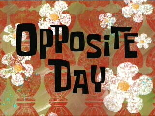 Opposite Day (SpongeBob SquarePants)
