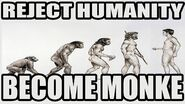 Reject Humanity Become Monke