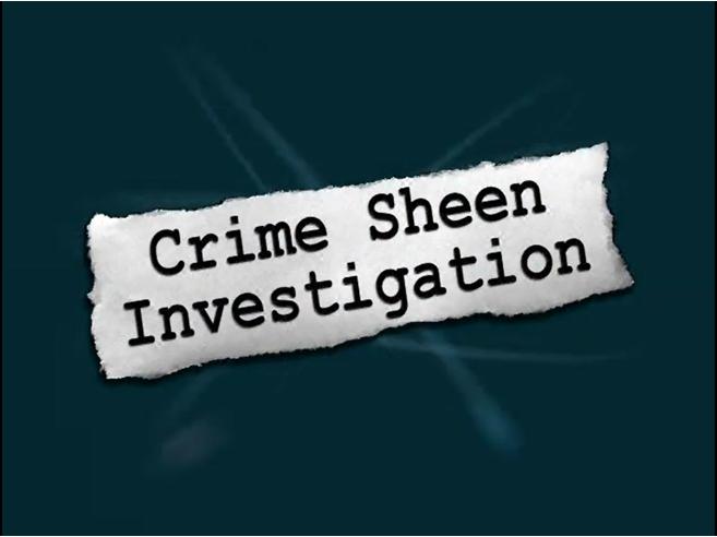 Crime Sheen Investigation