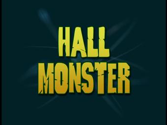 Hall Monster