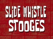 Slide Whistle Stooges
