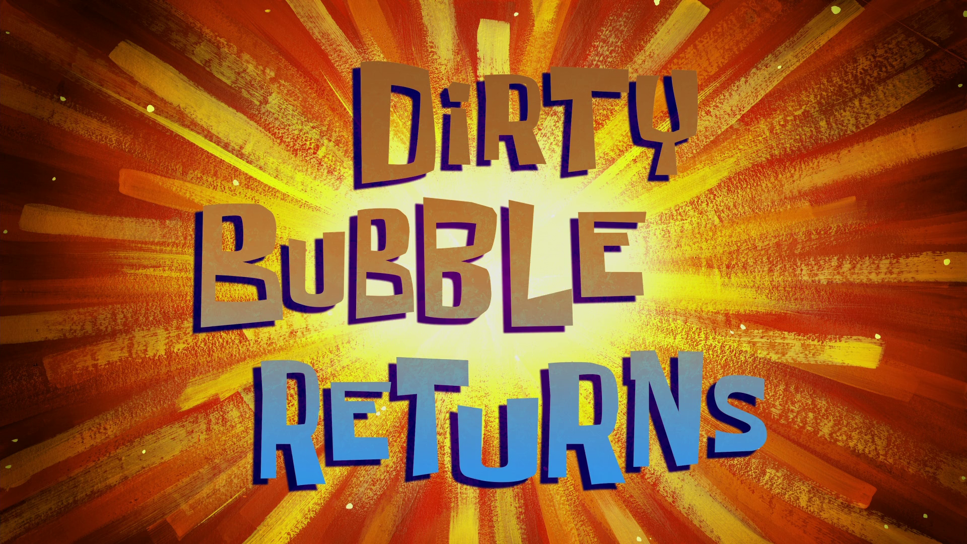 Dirty Bubble Returns