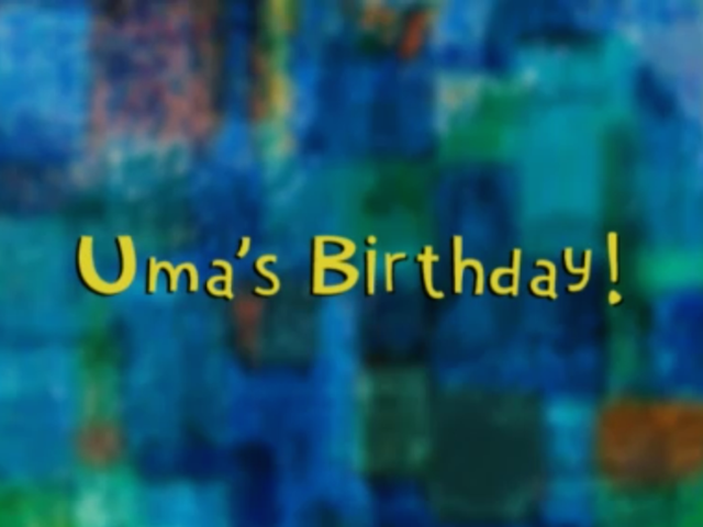 Oobi: Uma's Birthday!