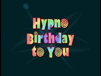 Hypno Birthday to You