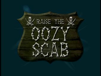 Raise The Oozy Scab
