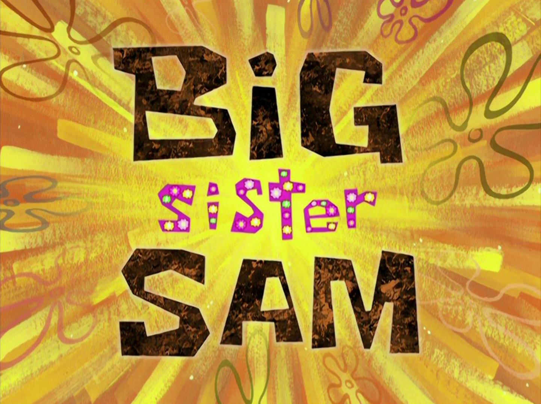 Big Sister Sam