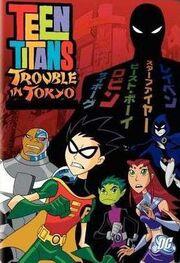 Teen Titans- Trouble in Tokyo.jpg