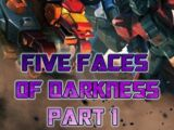 Five Faces Of Darkness: Part 1