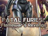 Fatal Furies: Flamewar's Revenge