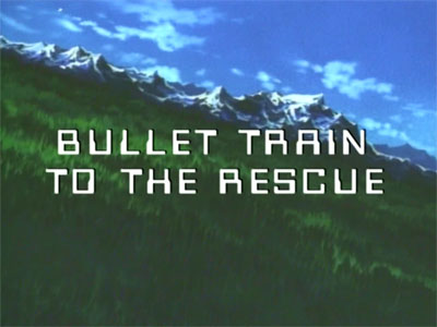Bullet Train to the Rescue