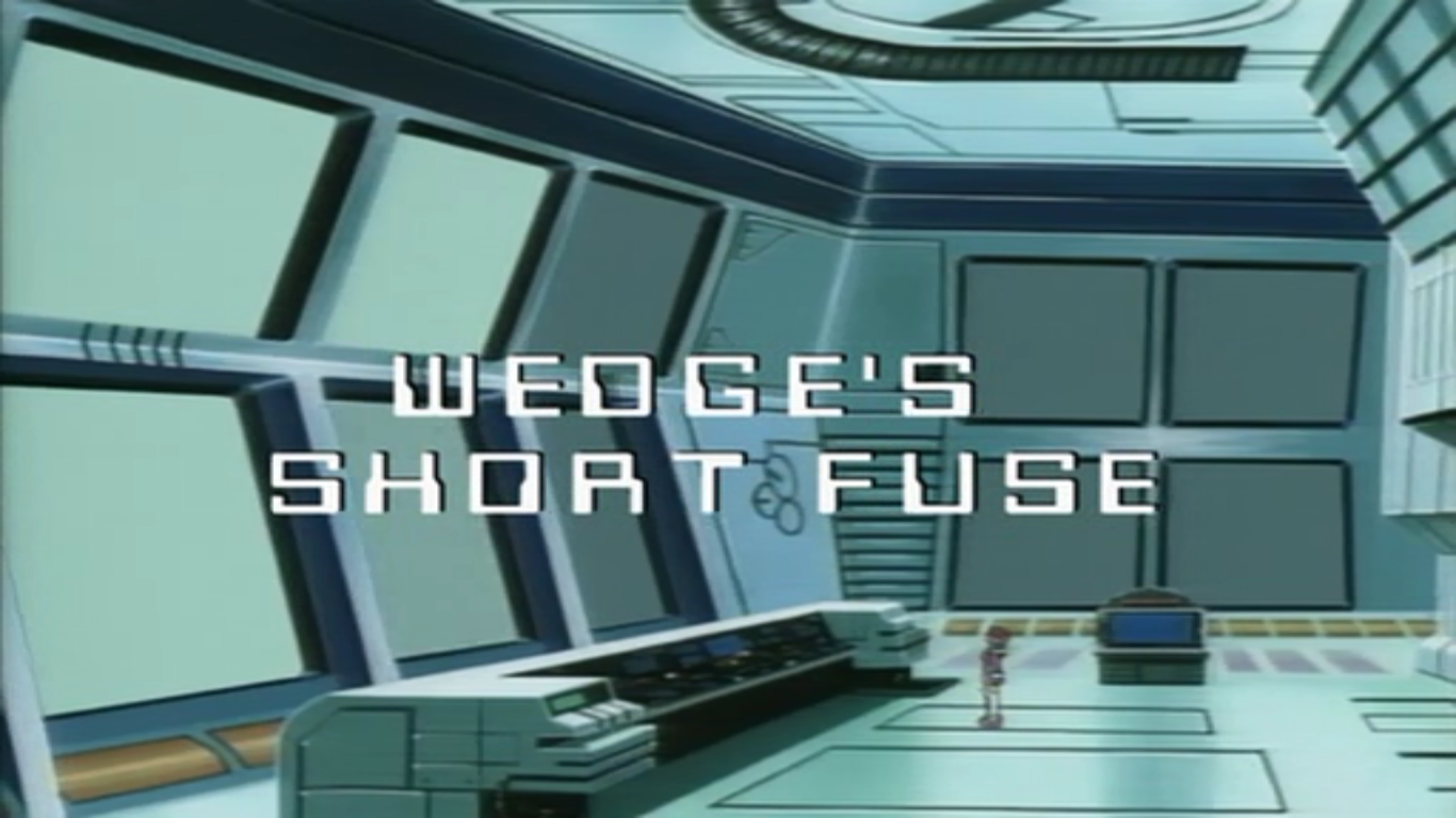 Wedge's Short Fuse