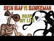 Siren Head Vs Slenderman - Draw My Life