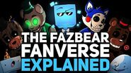 The Fazbear Fanverse Explained