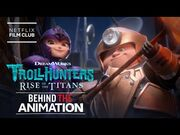 Behind The Animation Of TROLLHUNTERS- RISE OF THE TITANS - Netflix