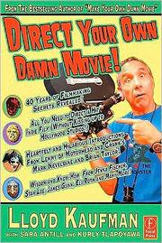 Direct-your-own-damn-movie-lloyd-kaufman book.jpg