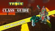 Trove™ - Dracolyte Class Guide