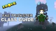 Trove™ - Fae Trickster Class Guide