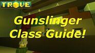 Trove Class Guide - Gunslinger Beginners Detailed Guide!