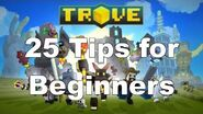 Trove™ - 25 Tips for Beginners