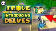 """WHAT ARE """"DELVES""""? TROVE'S NEW DUNGEON New Mounts, Allies and of Course, Crystal 4 Gear-1"""