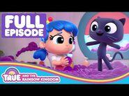 Big Mossy Mess! 🌈 FULL EPISODE 🌈 True and the Rainbow Kingdom Season 1 🌈