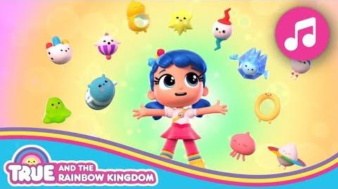 True and the Rainbow Kingdom intro song