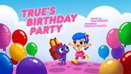 True's Birthday Party