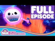 True and the Rainbow Kingdom - Full Episode - Season 2 - Wish Gone Wild