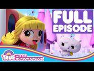 True and the Rainbow Kingdom - Full Episode - Season 2 - True Switcheroo