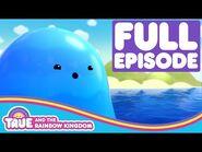 True and the Rainbow Kingdom - Full Episode - Season 2 - The Living Sea