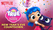 True and the Rainbow Kingdom New Year's Eve Countdown