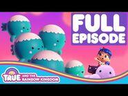 True and the Rainbow Kingdom - Full Episode - Season 2 - Woo-Woo Skyblubbs