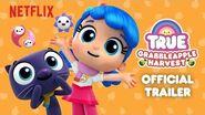True Grabbleapple Harvest Trailer True and the Rainbow Kingdom