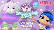 True Wuzzle Wegg Day Trailer True and the Rainbow Kingdom Season 4