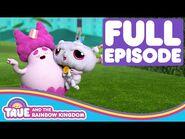 True and the Rainbow Kingdom - Full Episode - Season 2 - Fee Fi Fo Frookie