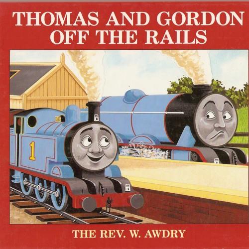Thomas and Gordon Off the Rails