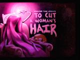 Para Cortar os Cabelos de Uma Mulher