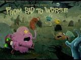 De Mal a Pior