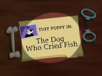 The Dog Who Cried Fish Title Card.png