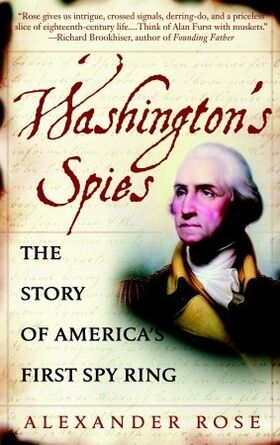 Washington's Spies The Story of America's First Spy Ring.jpg