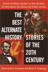The Best Alternate History Stories of the Twentieth Century