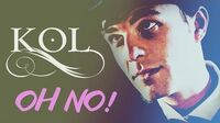 ►Kol Mikaelson Oh No!