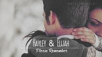Hayley & Elijah ⋙ please remember Favorite quotes
