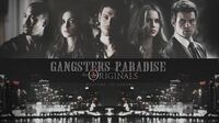 ►The Originals Gangster's Paradise