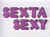 Sexta Sexy