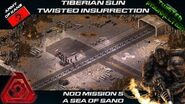 TWISTED INSURRECTION - Nod Mission 5 A SEA OF SAND