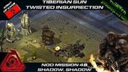TWISTED INSURRECTION - Nod Mission 4B SHADOW, SHADOW