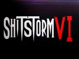 Shitstorm VI